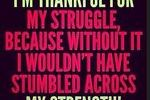 http://temp_thoughts_resize.s3.amazonaws.com/30/ac1c90243511e48af07951c79204c8/I-am-thankful-for-my-struggles.jpg
